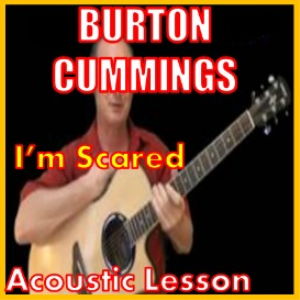 Learn to play Im Scared by Burton Cummings | Movies and Videos | Educational