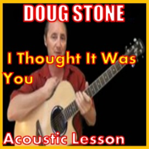 Learn to play I Thought It Was You by Doug Stone | Movies and Videos | Educational