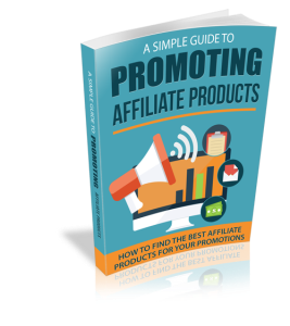 A Simple Guide to Promoting Affiliate Products | eBooks | Business and Money
