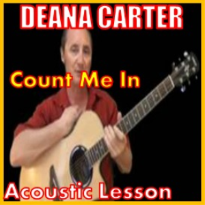 Learn to play Count Me In By Deana Carter | Movies and Videos | Educational