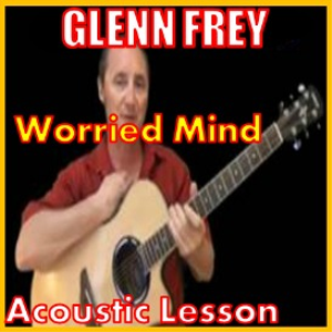 learn to play worried mind by glenn frey