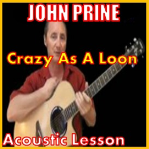 Learn to play Crazy As A Loon by John Prine | Movies and Videos | Educational