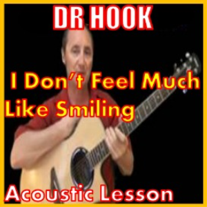 Learn to play I Don't Feel Much Like Smiling by Dr Hook | Movies and Videos | Educational