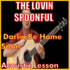Learn to play Darlin Be Home Soon by The Lovin Spoonful | Movies and Videos | Educational