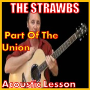 Learn to play Part Of The Union by The Strawb | Movies and Videos | Educational
