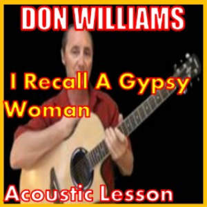 Learn to play I Recall A Gypsy Woman by Don Williams | Movies and Videos | Educational