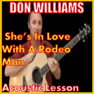 Learn to play She's In Love With A Rodeo Man by Don Williams | Movies and Videos | Educational
