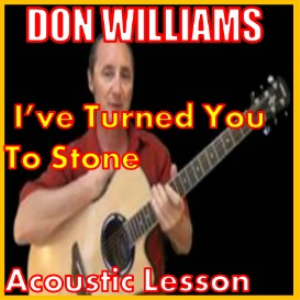 learn to play i've turned you to stone by don williams