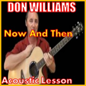 Learn to play Now And Then by Don Williams | Movies and Videos | Educational