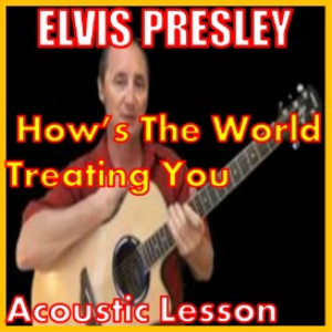 learn to play how's the world treating you by elvis presley