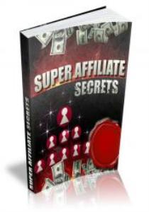 super affiliate secrets