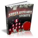Super Affiliate Secrets | eBooks | Business and Money