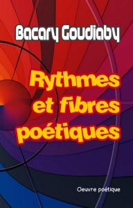 rythmes et fibres poétiques, par bacary goudiabyrythmes et fibres poétiques, par bacary goudiaby