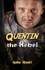 Quentin the Rebel, by Opaline Allandet | eBooks | Fiction
