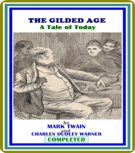 the gilded age, complete   by mark twain and charles dudley warner