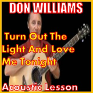 learn to play turn out the light and love me tonight by don williams