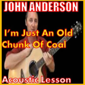 Learn to play I'm Just An Old Chunk Of Coal by John Anderson | Movies and Videos | Educational