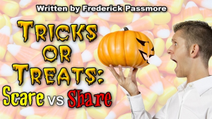 tricks or treats: scare vs share