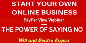 webinar = how to start online biz = power of no