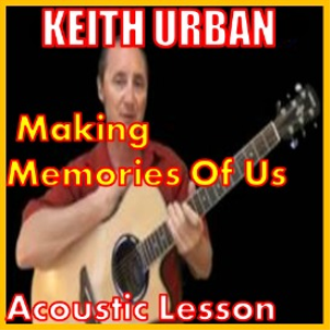 Learn to play Making Memories Of Us by Keith Urban | Movies and Videos | Educational