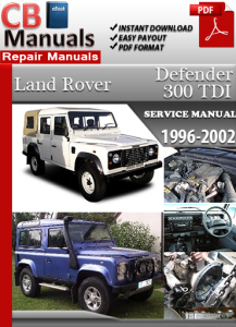 land rover defender 300 tdi 1996-2002 service repair manual