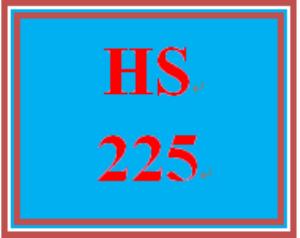 HS 225 Entire Course | eBooks | Education