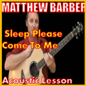 Learn to play Sleep Please Come To Me by Matthew Barber | Movies and Videos | Educational