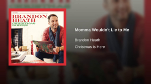 momma wouldnt lie to me brandon heath lead sheet only