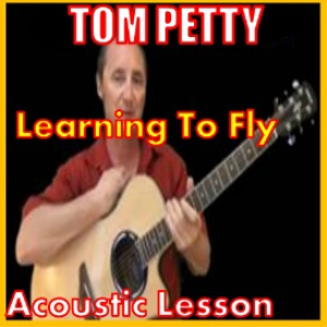 Learn to play Learning To Fly by Tom Petty | Movies and Videos | Educational