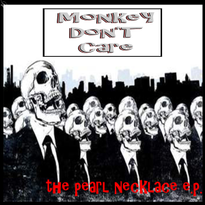 monkey dont care- the pearl necklace ep