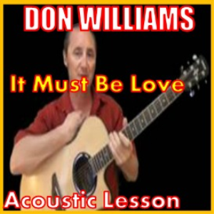 learn to play it must be love 2 by don williams