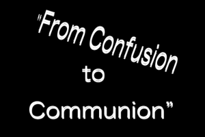 from confusion to communion