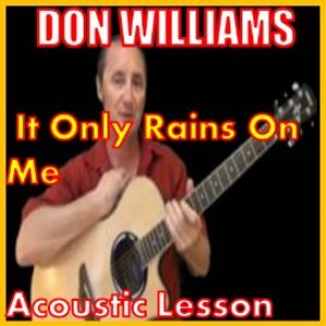 learn to play it only rains on me by don williams
