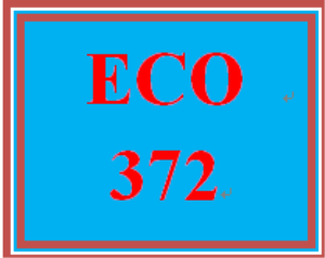 ECO 372 Week 5 Final Exam Guide 2017 | eBooks | Computers