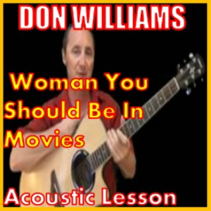 Learn to play Woman You Should Be In Movies by Don Williams | Movies and Videos | Educational