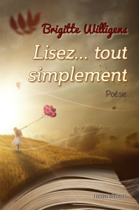 Lisez... tout simplement, par Brigitte Willigens | eBooks | Poetry