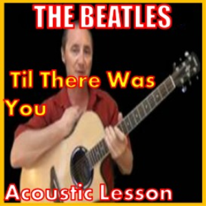 Learn to play Til There Was You by The Beatles | Movies and Videos | Educational