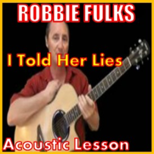 Learn to play I Told Her Lies by Robbie Fulks | Movies and Videos | Educational