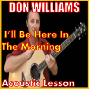 Learn to play I'll Be Here In The morning by Don Williams | Movies and Videos | Educational
