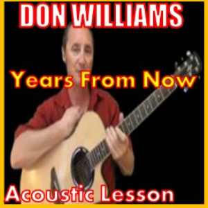 Learn to play Years From Now by Don Williams | Movies and Videos | Educational
