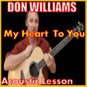 Learn to play My Heart To You by Don Williams | Movies and Videos | Educational