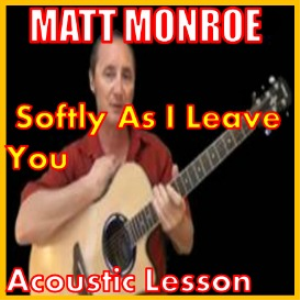 Learn to play Softly As I Leave You by Matt Munroe   Movies and Videos   Educational