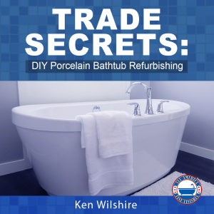 instant download - trade secrets: how to refurbish a porcelain bathtub using high gloss wipe on silane polymers
