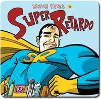 super retardo by mitch fatel
