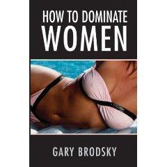 How To Dominate a Woman
