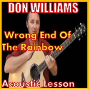 learn to play wrong end of the rainbow by don williams