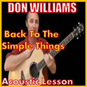 Learn to play Back To The Simple Things by Don Williams | Movies and Videos | Educational