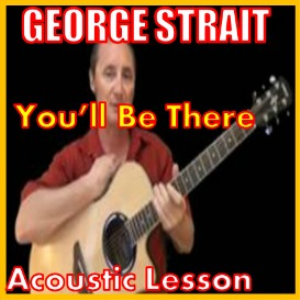 learn to play you'll be there by george strait