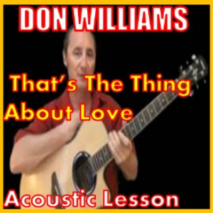 learn to play that's the thing about love by don williams