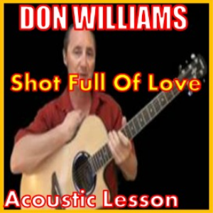 learn to play shot full of love by don williams
